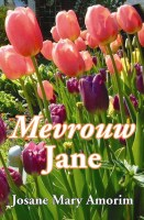 Mevrouw Jane é um testemunho de mim mesma.